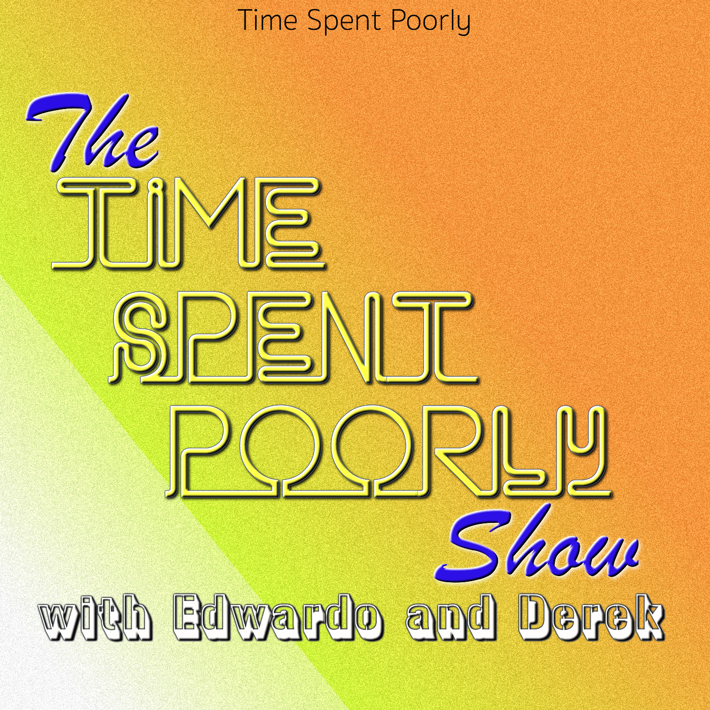 The Time Spent Poorly Show! – Ep – 2 – The Gang Does Ghostbusters