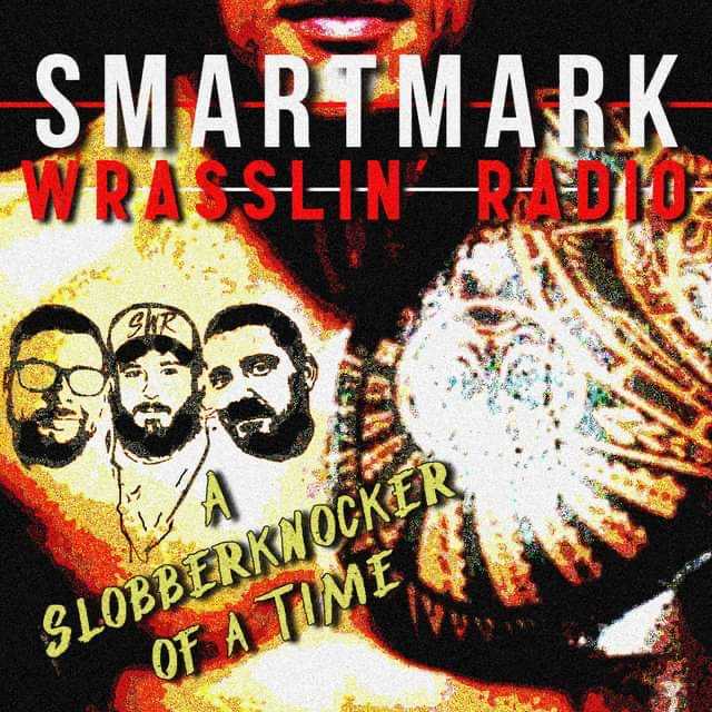 Smartmark Wrasslin' Radio – EP 22: Top 5 Wrasslers Who Shouldn't Be Allowed Near a Ring